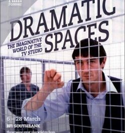 IN MEMORY OF STUDIO DRAMA: CURATING AND PRESENTING THE BFI SOUTHBANK 'DRAMATIC SPACES' SEASON by Leah Panos