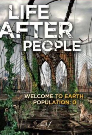 Life After People (History, 2009-2010)