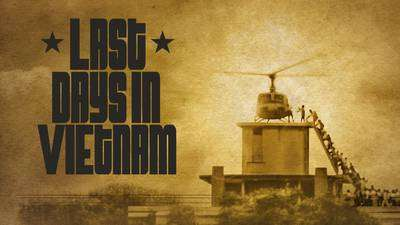 THE HIDDEN HISTORY OF THE 'LAST DAYS OF VIETNAM' by Gary R. Edgerton