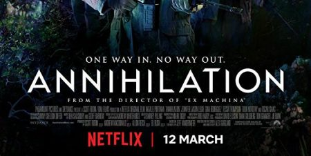 The UK release of Annihilation in 2018 – at the time, exclusively on Netflix.