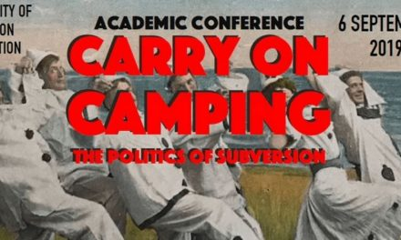 "CfP: conference ""Carry on Camping: The Politics of Subversion"" Sept 6, 2019 @ University of Brighton (UK) Deadline: Aug 1, 2019."