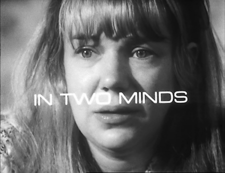 Fig. 4: BBC television play In Two Minds (1967) - directed by Ken Loach, produced by Tony Garnett