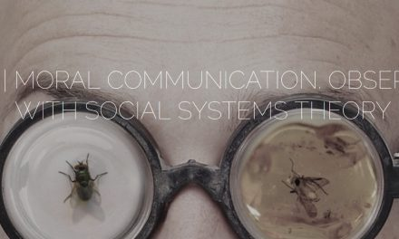 "CfP: Luhmann Conference 2020 ""Moral communication. Observed with social systems theory"". Sept 15-18, 2020 @ Inter-University Centre (IUC), Dubrovnik (HR). Deadline: June 15, 2020"