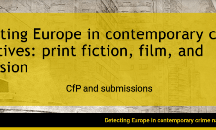 "CfP: conference ""Detecting Europe in contemporary crime narratives: print fiction, film, and television"". June 21-23, 2021 @ Link Campus University, Rome (ITA). Deadline: Nov 15, 2020."